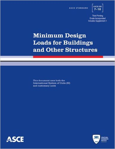 ASCE/SEI 7-10: Minimum Design Loads For Buildings And Other Structures (7-10, Third Printing)