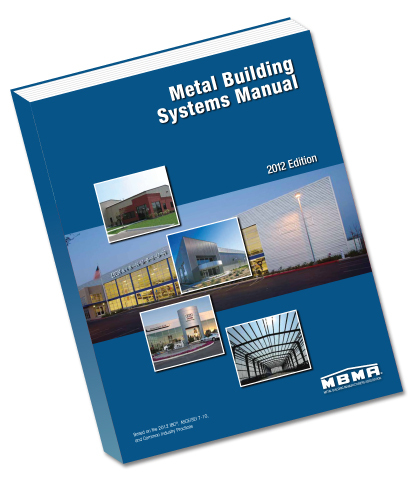 MBMA 2012: 2012 Metal Building Systems Manual